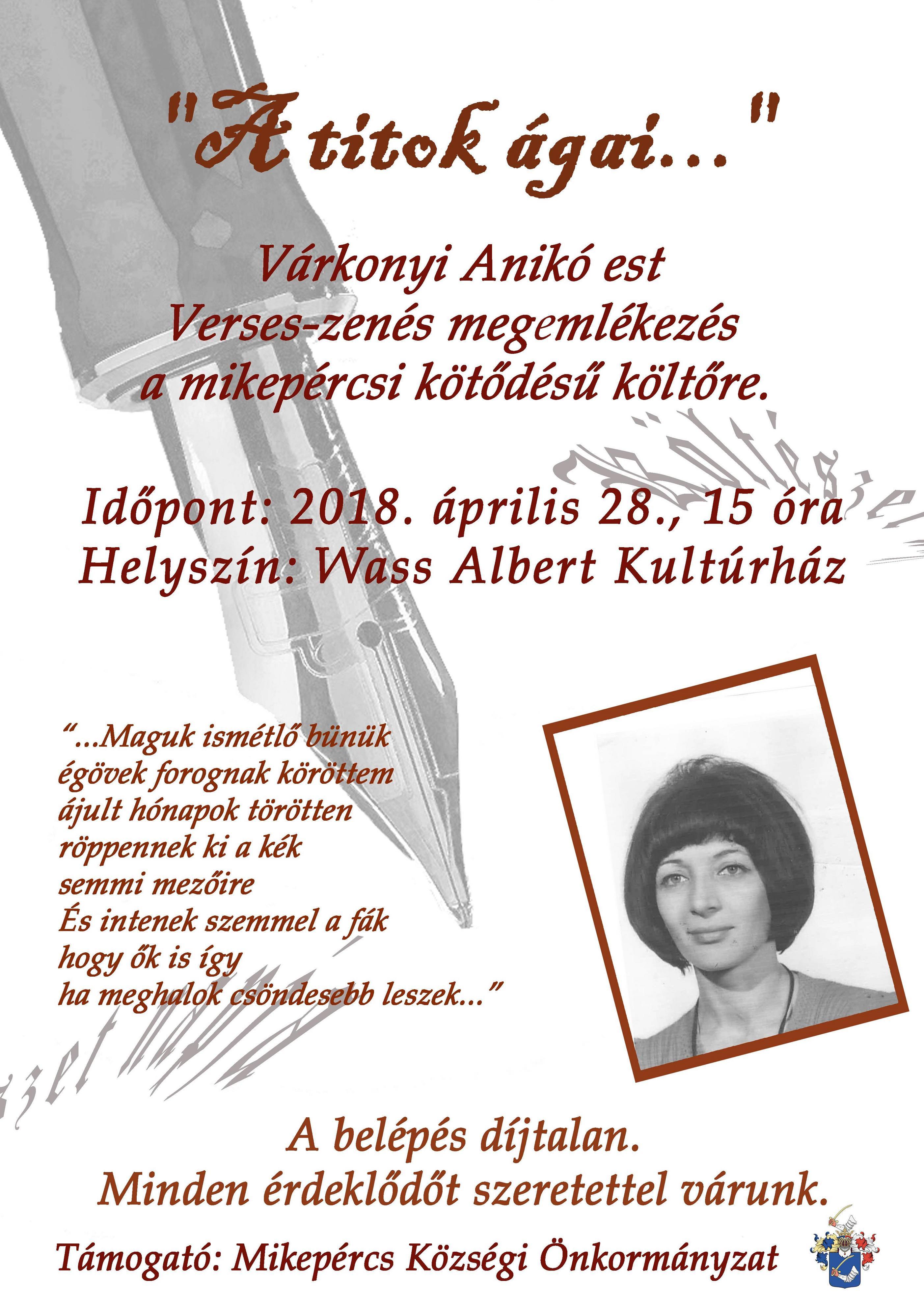 Várkonyi Anikó est. Verses-zenés megemlékezés a mikepércsi kötődésű költőnőre.