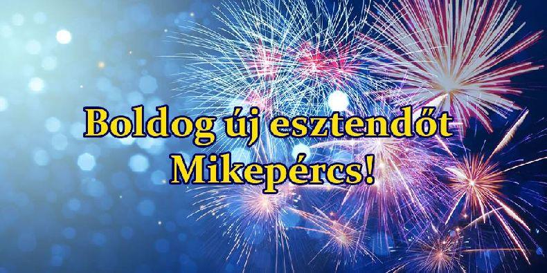 Boldog új esztendőt Mikepércs!