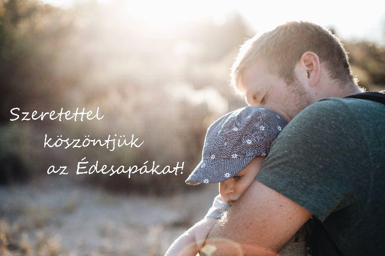 Sok szeretettel köszöntjük az Édesapákat!